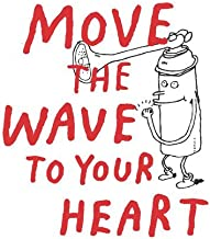 Move the Wave to Your Heart by Sebastian Aka Minilogue Mullaert (2011-08-02)