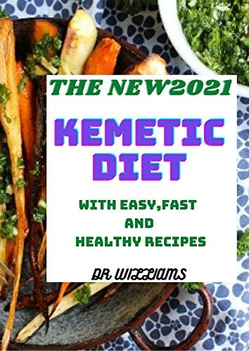 THE NEW2021 KEMETIC DIET A Step By Step Guide Between Mind Body and Soul With Easy Fast And product image