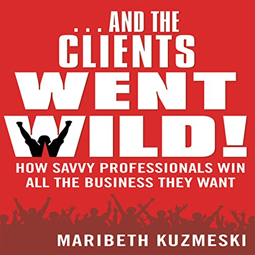 ...And the Clients Went Wild cover art