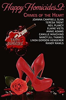 Happy Homicides 2: Happy Homicides Cozy Mystery Collections (Crimes of the Heart) by [Joanna Campbell Slan, Teresa Trent, Neil Plakcy, Elaine Viets, Annie Adams, Camille Minichino, Nancy Jill Thames, Linda Gordon Hengerer, Randy Rawls]