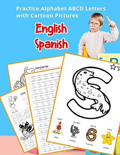 English Spanish Practice Alphabet ABCD letters with Cartoon Pictures: Practica letras del alfabeto español inglés con imágenes de dibujos animados ... & Coloring Vocabulary Flashcards Worksheets)