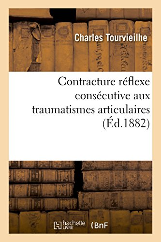 Contracture réflexe consécutive aux traumatismes articulaires (Sciences)