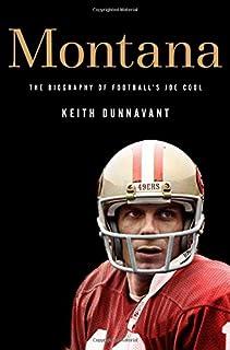 Montana: The Biography of Football's Joe Cool
