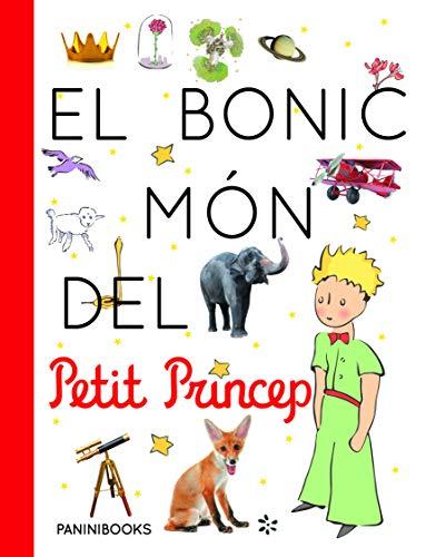 El Bonic Món Del Petit Príncep (EL BONIC MÓN DEL PETIT PRINCEP)