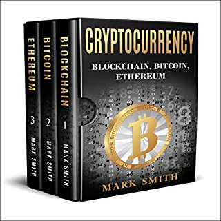 Cryptocurrency: 3 in 1     Blockchain, Bitcoin, Ethereum              By:                                                                                                                                 Mark Smith                               Narrated by:                                                                                                                                 Dave Wright                      Length: 4 hrs and 14 mins     3 ratings     Overall 4.3