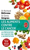 Les Aliments contre le cancer - Nouvelle édition