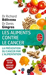 Les Aliments contre le cancer - Nouvelle édition de Denis Gingras