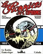 Les Pionniers de l'espérance - 4 : 1953-1956 de R. Poivet