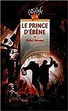 Le prince d'ébène - Rageot Editeur (Cascade) - 20/03/2002
