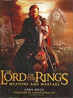 By Chris Smith The Lord of the Rings: Weapons and Warfare - An Illustrated Guide to the Battles, Armies and Armor o (1st First Edition) [Hardcover]