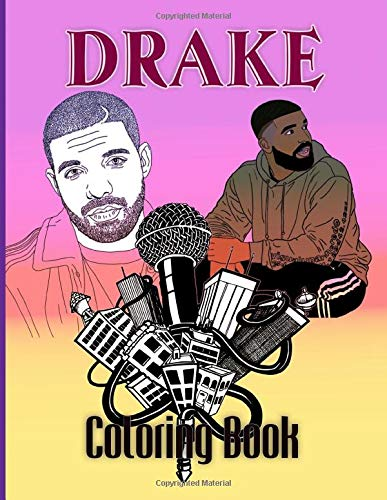 Drake Coloring Book: Drake The Color Wonder Adult Coloring Books For Men And Women Awesome Exclusive Images