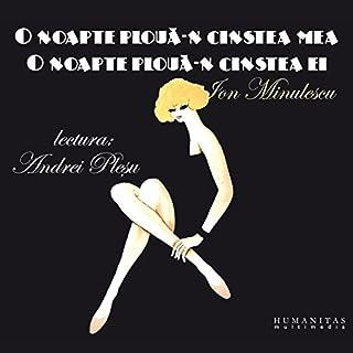 O noapte ploua-n cinstea mea, o noapte ploua-n cinstea ei                   By:                                                                                                                                 Ion Minulescu                               Narrated by:                                                                                                                                 Andrei Pleșu                      Length: 1 hr and 12 mins     1 rating     Overall 5.0
