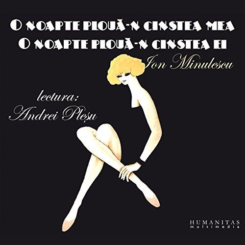 O noapte ploua-n cinstea mea, o noapte ploua-n cinstea ei audiobook cover art