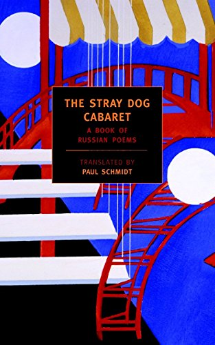 The Stray Dog Cabaret: A Book of Russian Poems (New York Review Books Classics)