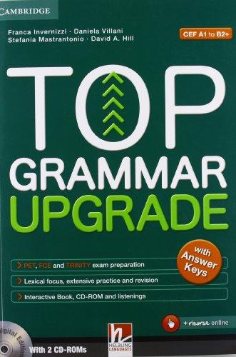 Top grammar upgrade. With answer keys. Per le Scuole superiori. Con CD Audio. Con espansione online