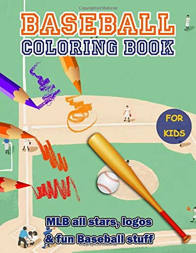 Baseball Coloring Book: An awesome gift for MLB, baseball fans with 35+ high quality illustrations of all-star players, logo and fun stuff