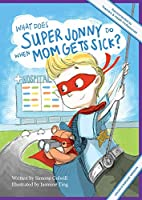 What Does Super Jonny Do When Mom Gets Sick? (CROHN'S disease version).