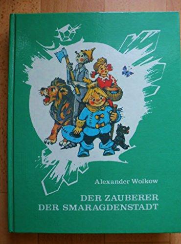 Der Zauberer der Smaragdenstadt. Aus dem Russischen von L. Steinmetz. Illustrationen von L. Wladimirski.