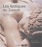 Les Antiques du Louvre - Une histoire du goût d'Henri IV à Napoléon 1er