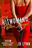 The Hitwoman and the Fallen Angel (Confessions of a Slightly Neurotic Hitwoman Book 21)