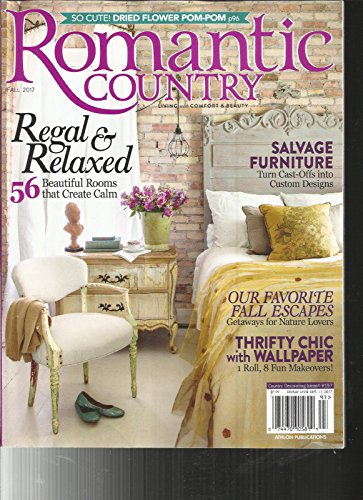 ROMANTIC COUNTRY MAGAZINE LIVING WITH COMFORT & BEAUTY FALL, 2017 # 197