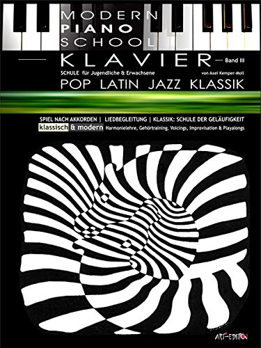 Modern Piano School 3 / Klavierschule: POP / KLASSIK / LATIN / JAZZ | + Harmonielehre/ SPIEL NACH SONGBOOKS & Gehörtraining | + dREAmpOpART