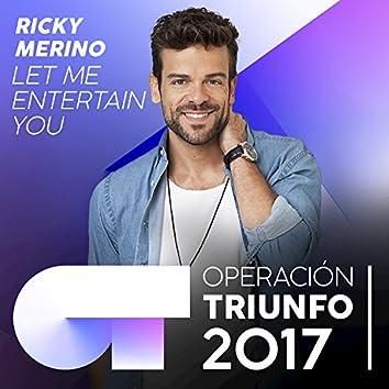 Let Me Entertain You (Operación Triunfo 2017)