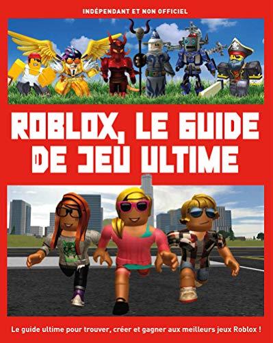 Roblox - Le guide de jeu ultime