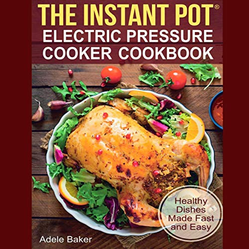 The Instant Pot: Electric Pressure Cooker Cookbook. Healthy Dishes Made Fast and Easy.                   By:                                                                                                                                 Adele Baker                               Narrated by:                                                                                                                                 Meagan Thistle                      Length: 2 hrs and 10 mins     1 rating     Overall 3.0