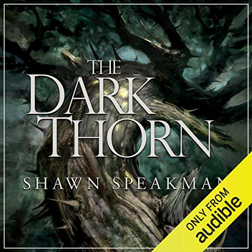 The Dark Thorn Audiobook By Shawn Speakman cover art