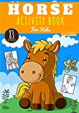 Horse Activity book for Kids: Age 4 - 8 Years Girls & Boys | Kindergarten Workbook 83 activities games and Puzzles to Learn with fun on Horses and ... Word Search & more | Educational Gift.