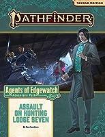 Assault on Hunting Lodge Seven (Pathfinder Adventure Path: Agents of Edgewatch)