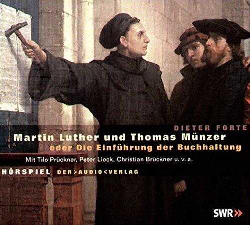 Martin Luther und Thomas Münzer oder die Einführung der Buchhaltung. 3 CDs