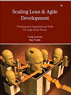 Scaling Lean & Agile Development: Thinking and Organizational Tools for Large-Scale Scrum (Agile Software Development Series)
