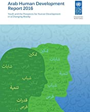 Arab Human Development Report 2016: Youth and the Prospects for Human Development in a Changing Reality