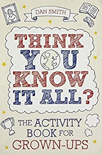 Think You Know it All?: The Activity Book for Grown-Ups (Know it All Quiz Books) (184317457X) | Amazon price tracker / tracking, Amazon price history charts, Amazon price watches, Amazon price drop alerts