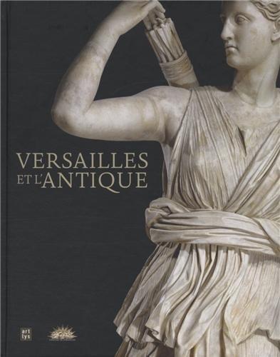 Versailles et l'Antique : Exposition, château de Versailles, 13 novembre 2012 au 17 mars 2013