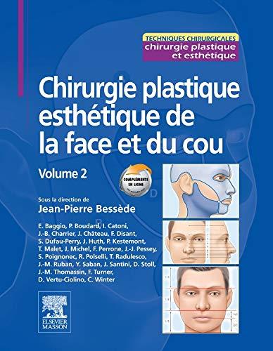 Chirurgie plastique esthétique de la face et du cou - Volume 2 (Techniques chirurgicales)