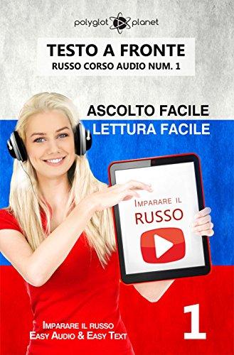 Imparare il russo - Lettura facile | Ascolto facile | Testo a fronte: Russo corso audio num. 1 (Imparare il russo | Easy Audio | Easy Reader)