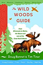 The Wild Woods Guide: From Minnesota to Maine, the Nature and Lore of the Great North Woods