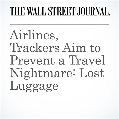 Airlines, Trackers Aim to Prevent a Travel Nightmare: Lost Luggage audiobook cover art