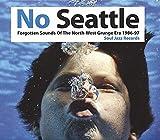 No Seattle Forgotten Sounds Grunge Era 1986-97...