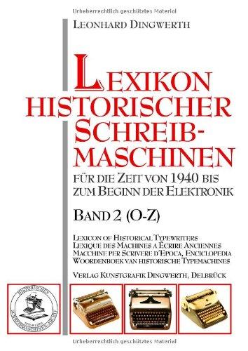 Lexikon historischer Schreibmaschinen - Band 2 (O-Z): Für die Zeit von 1940 bis zum Beginn der Elektronik