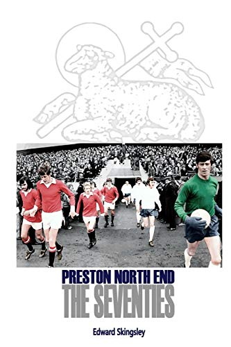 Preston North End - The Seventies