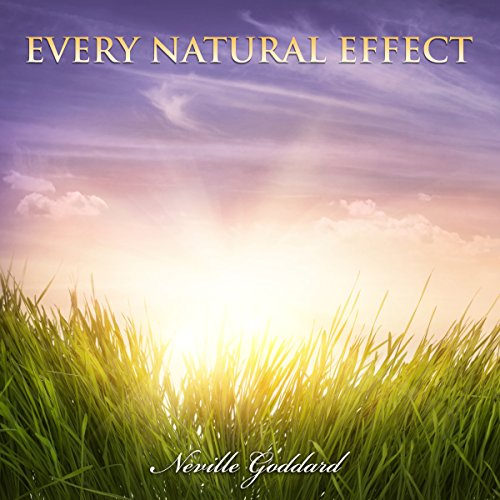 Every Natural Effect Audiobook By Neville Goddard cover art