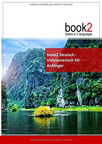 book2 Deutsch - Vietnamesisch für Anfänger: Ein Buch in 2 Sprachen
