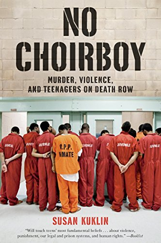 No Choirboy: Murder, Violence, and Teenagers on Death Row (English Edition)