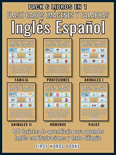 Pack 6 Libros en 1 - Flash Cards Imágenes y Palabras Inglés Español: 400 tarjetas de aprendizaje