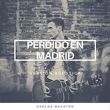 Perdido en Madrid (Versión Acústica)