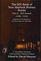 The MX Book of New Sherlock Holmes Stories - Part X: 2018 Annual (1896-1916) (MX Book of New Sherlock Holmes Stories Series)